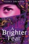 A Brighter Fear