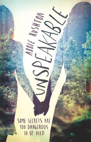 Unspeakable By Abbie Rushton The Reading Fangirl